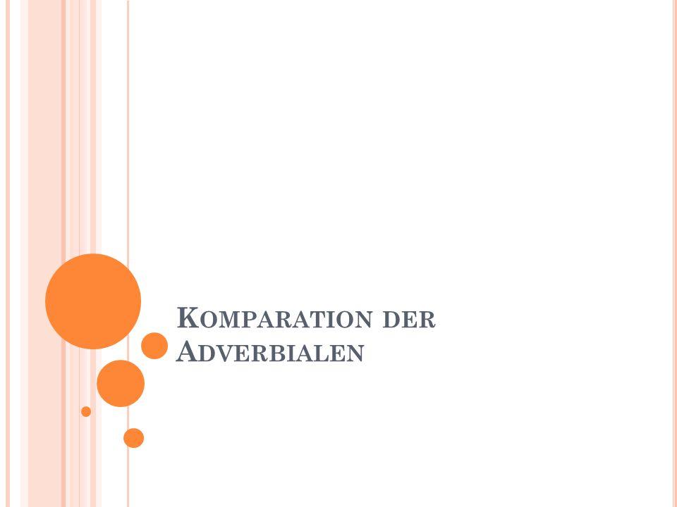 K OMPARATION DER A DVERBIALEN