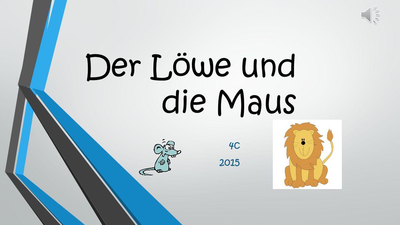 Der Löwe und die Maus 4c 2015