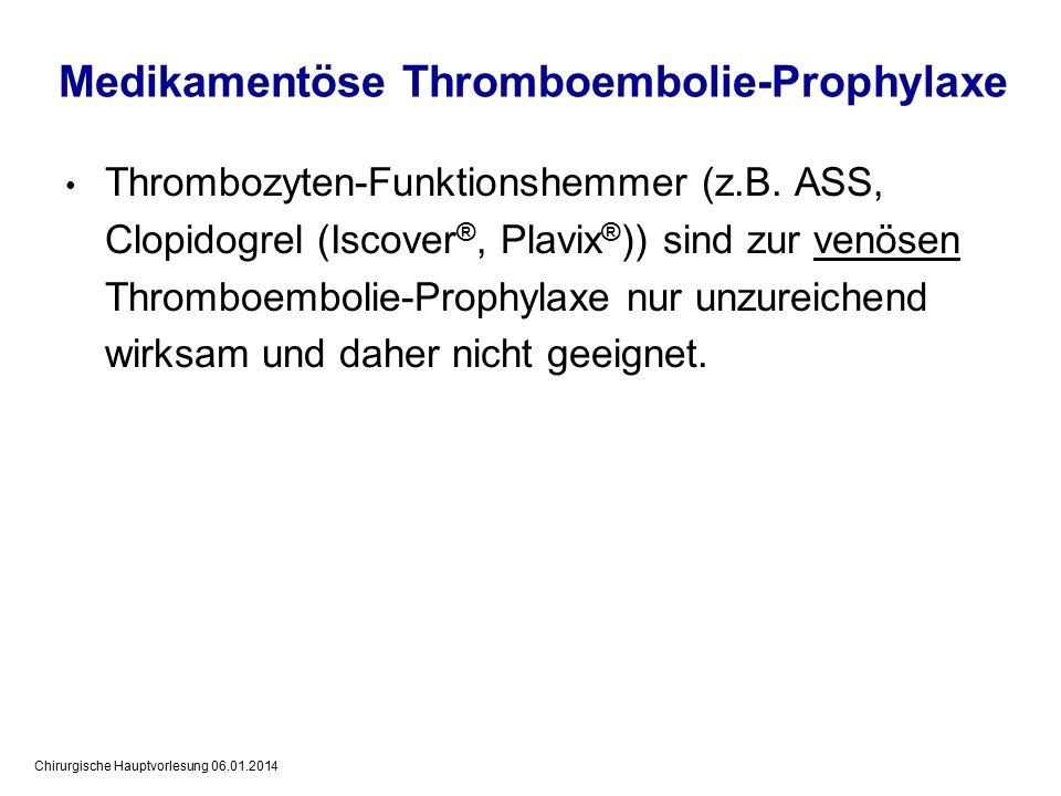 Chirurgische Hauptvorlesung 06.01.2014 Thrombozyten-Funktionshemmer (z.B.