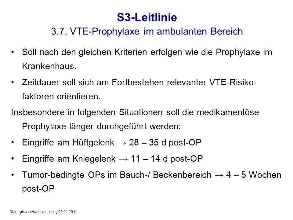 Chirurgische Hauptvorlesung 06.01.2014 Soll nach den gleichen Kriterien erfolgen wie die Prophylaxe im Krankenhaus.
