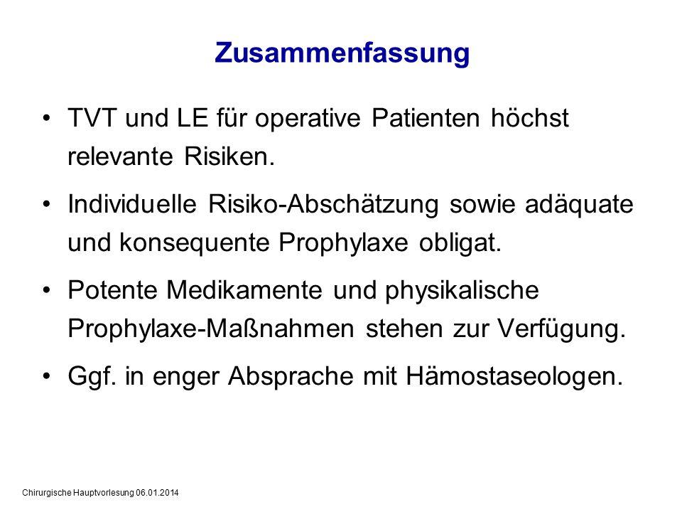 Chirurgische Hauptvorlesung 06.01.2014 TVT und LE für operative Patienten höchst relevante Risiken.