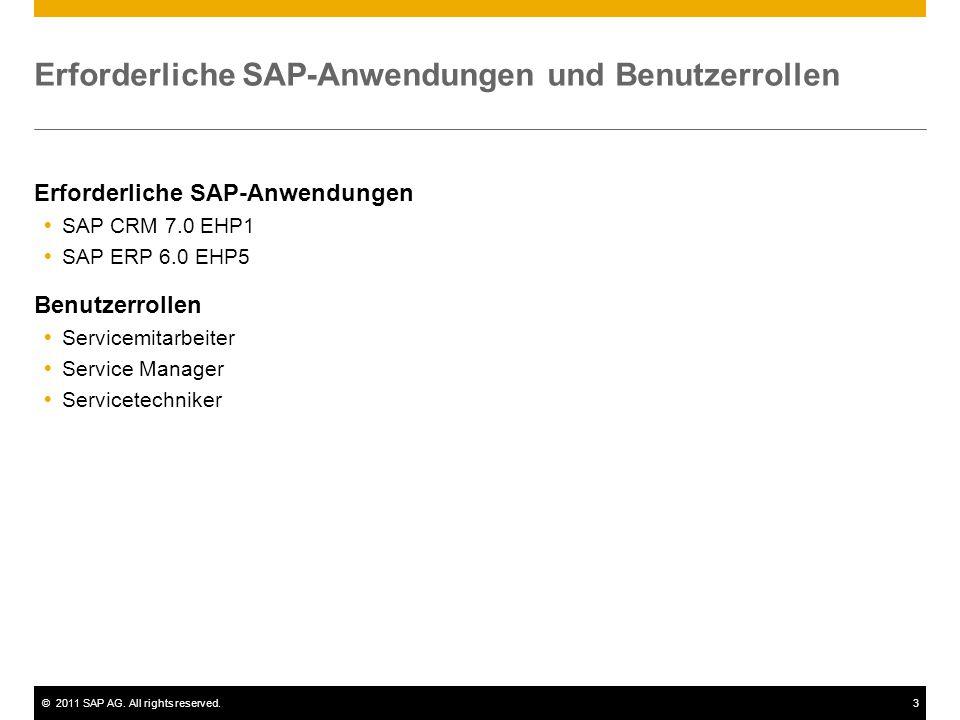 ©2011 SAP AG. All rights reserved.3 Erforderliche SAP-Anwendungen und Benutzerrollen Erforderliche SAP-Anwendungen  SAP CRM 7.0 EHP1  SAP ERP 6.0 EH