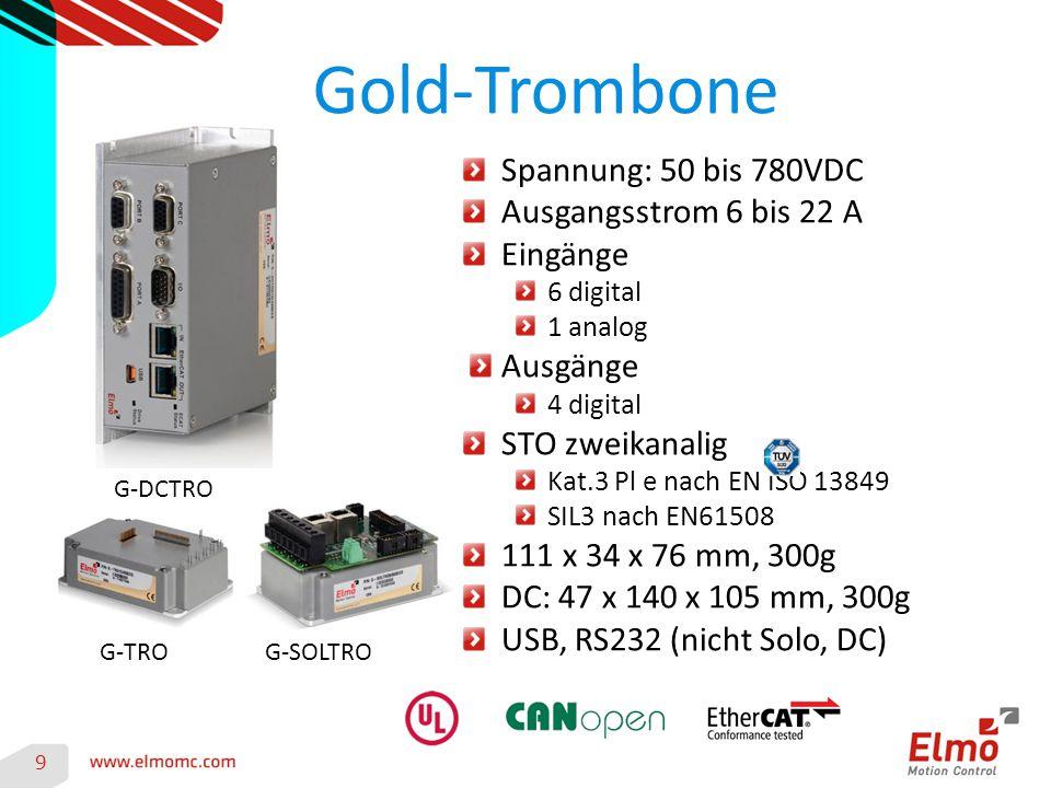 Gold-Trombone 9 G-TRO Spannung: 50 bis 780VDC Ausgangsstrom 6 bis 22 A Eingänge 6 digital 1 analog Ausgänge 4 digital STO zweikanalig Kat.3 Pl e nach