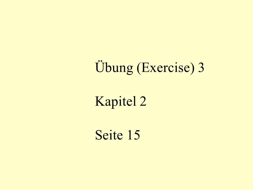 Übung (Exercise) 3 Kapitel 2 Seite 15
