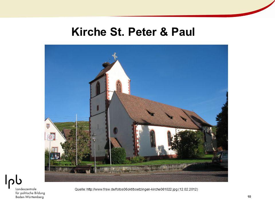 10 Kirche St. Peter & Paul Quelle: http://www.frsw.de/fotos06okt/boetzingen-kirche061022.jpg (12.02.2012)