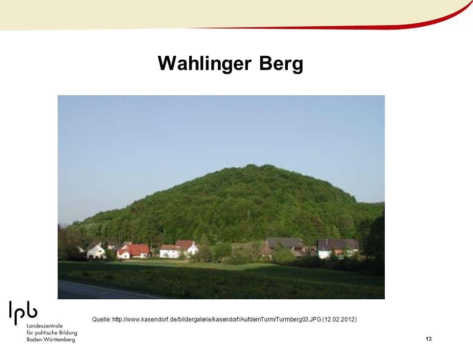 13 Wahlinger Berg Quelle: http://www.kasendorf.de/bildergalerie/kasendorf/AufdemTurm/Turmberg03.JPG (12.02.2012)