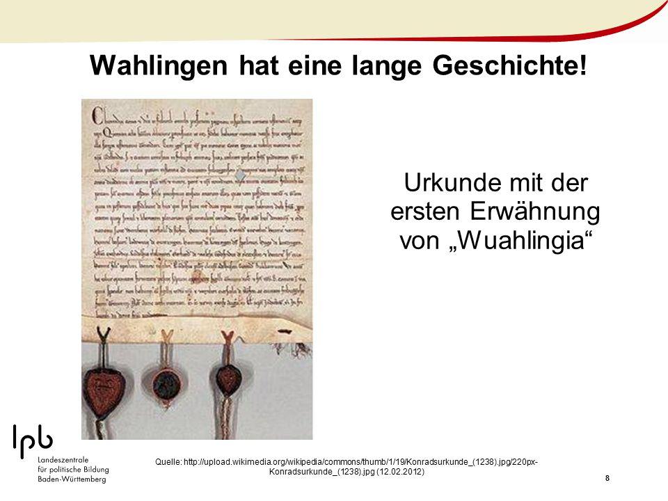 """8 Wahlingen hat eine lange Geschichte! Urkunde mit der ersten Erwähnung von """"Wuahlingia"""" Quelle: http://upload.wikimedia.org/wikipedia/commons/thumb/1"""
