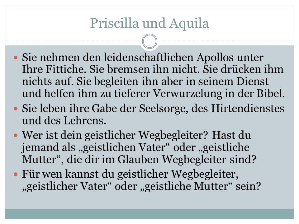 Priscilla und Aquila Sie nehmen den leidenschaftlichen Apollos unter Ihre Fittiche.