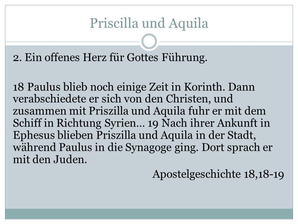 Priscilla und Aquila 2. Ein offenes Herz für Gottes Führung.