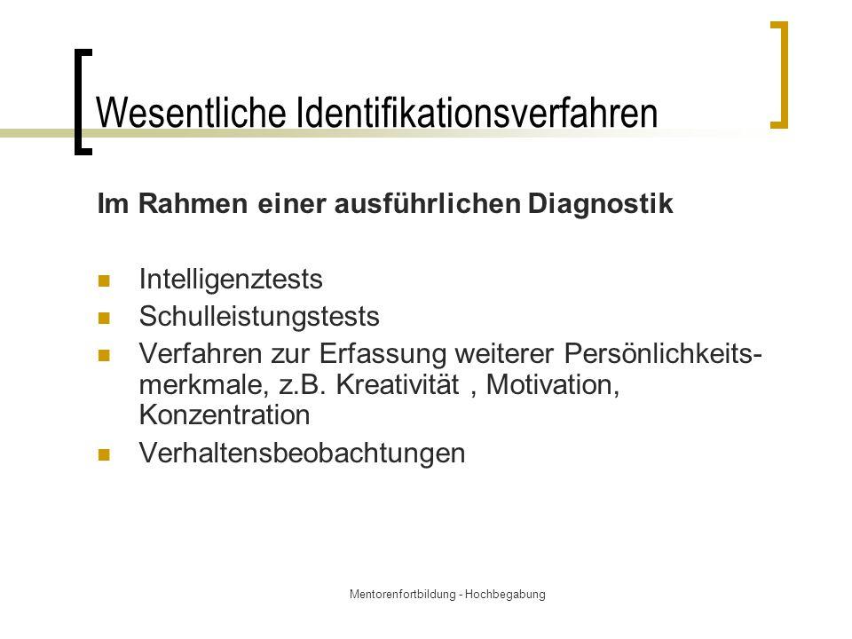 Mentorenfortbildung - Hochbegabung Wesentliche Identifikationsverfahren Im Rahmen einer ausführlichen Diagnostik Intelligenztests Schulleistungstests