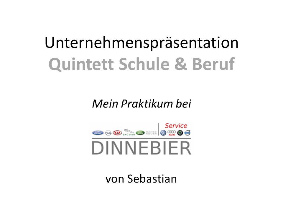 Handwerk Unternehmenspräsentation Quintett Schule & Beruf Mein Praktikum bei von Sebastian