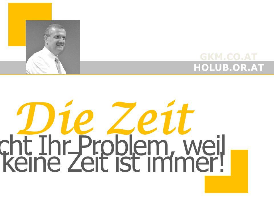 GKM.CO.AT HOLUB.OR.AT ist nicht Ihr Problem, weil keine Zeit ist immer!