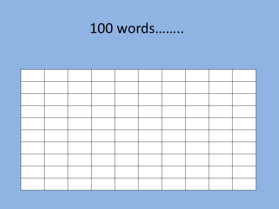 100 words……..