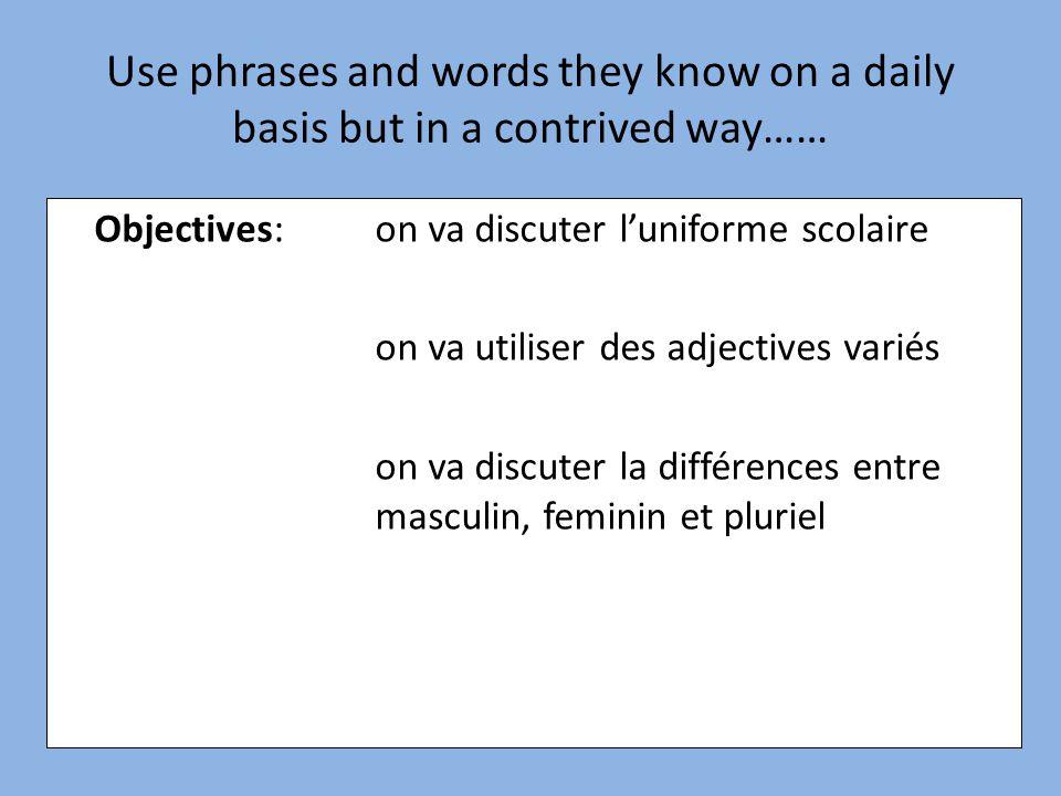 Objectives: wir werden Schuluniforme diskutieren – magst du deine Uniform oder nicht? wir werden viele verschiedene Adjecktive benutzen wir werden män
