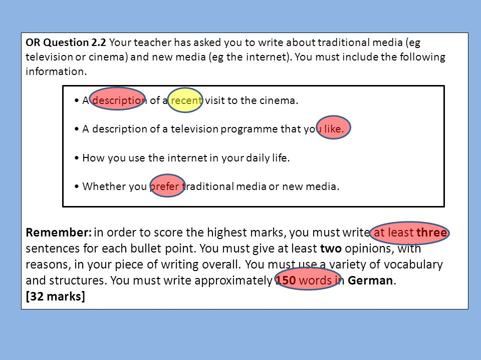 OR Question 2.2 Your teacher has asked you to write about traditional media (eg television or cinema) and new media (eg the internet). You must includ