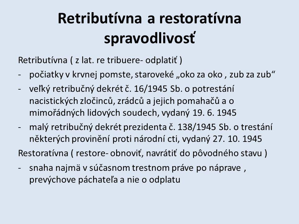 Retributívna a restoratívna spravodlivosť Retributívna ( z lat.