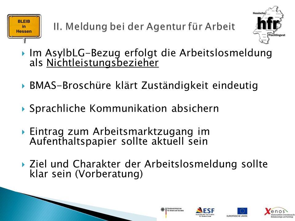  Im AsylbLG-Bezug erfolgt die Arbeitslosmeldung als Nichtleistungsbezieher  BMAS-Broschüre klärt Zuständigkeit eindeutig  Sprachliche Kommunikation