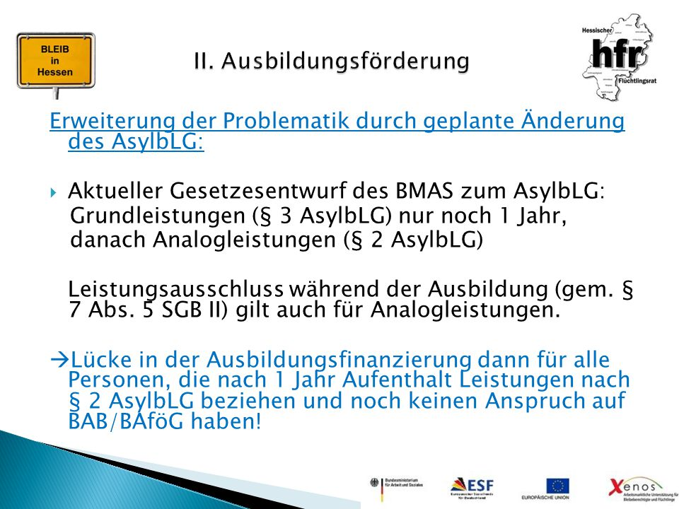Erweiterung der Problematik durch geplante Änderung des AsylbLG:  Aktueller Gesetzesentwurf des BMAS zum AsylbLG: Grundleistungen (§ 3 AsylbLG) nur n