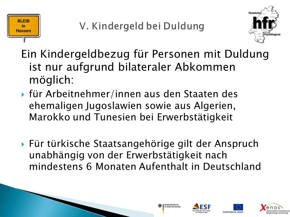Ein Kindergeldbezug für Personen mit Duldung ist nur aufgrund bilateraler Abkommen möglich:  für Arbeitnehmer/innen aus den Staaten des ehemaligen Ju