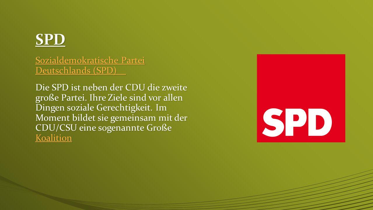 CDU/CSU Christlich Demokratische Union (CDU) Christlich Demokratische Union (CDU) Die CDU stellt zur Zeit zusammen mit der SPD die Bundesregierung. Ih