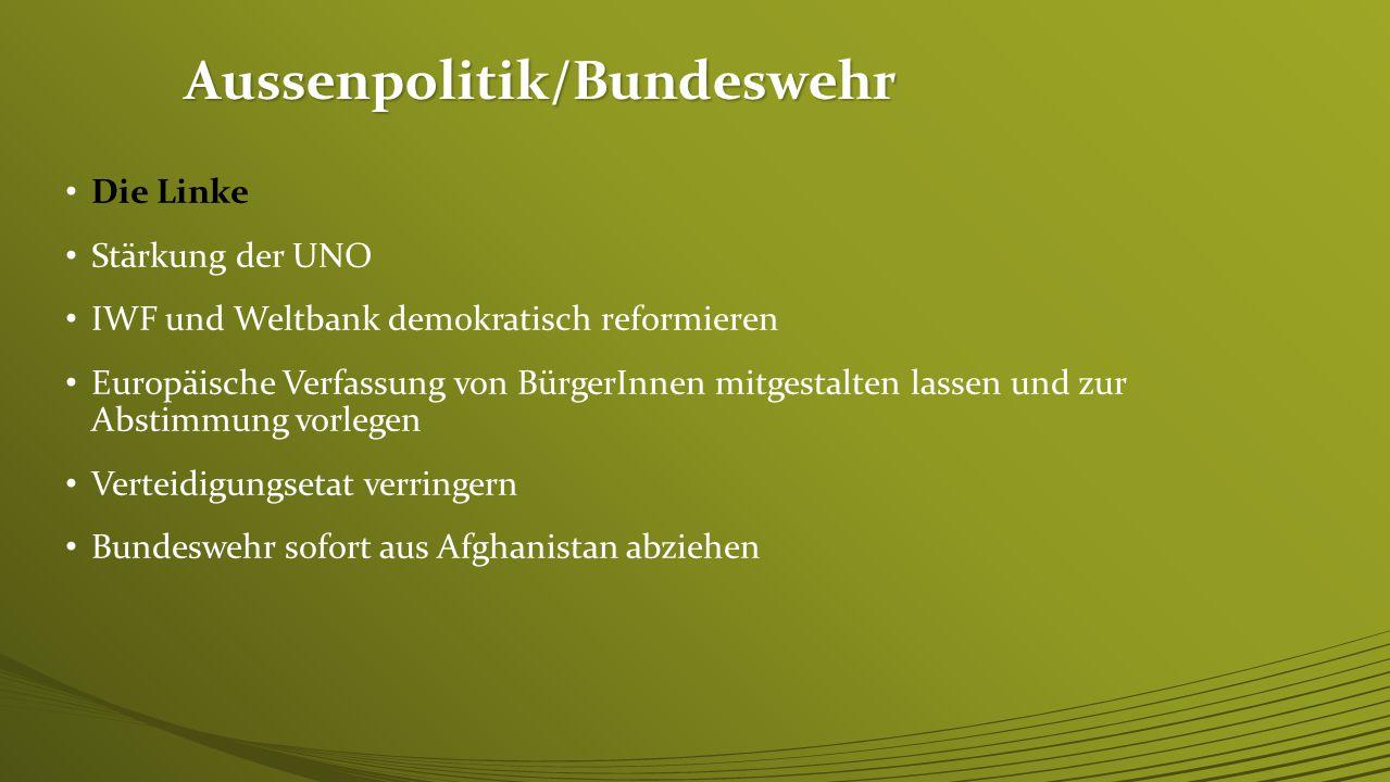 Aussenpolitik/Bundeswehr FDP konsequente Politik der Abrüstung und Rüstungskontrolle Reformierung der UNO Verabschiedung einer Europäischen Verfassung Deutschland benötigt hoch motivierte, sehr gut ausgebildete und mit modernster Bewaffnung ausgerüstete Streitkräfte militärische Präsenz in Afghanistan für die Übergangszeit zum zivilen Wiederaufbau