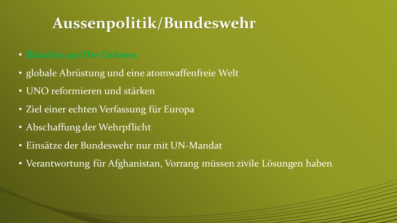 Aussenpolitik/Bundeswehr Die Linke Stärkung der UNO IWF und Weltbank demokratisch reformieren Europäische Verfassung von BürgerInnen mitgestalten lass