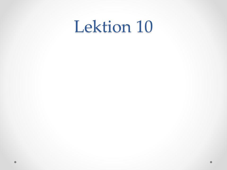 Lektion 10