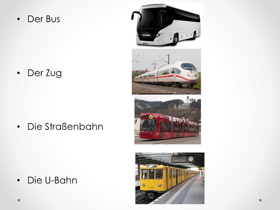 Der Bus Der Zug Die Straßenbahn Die U-Bahn