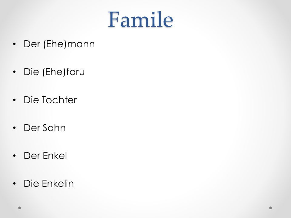 Famile Der (Ehe)mann Die (Ehe)faru Die Tochter Der Sohn Der Enkel Die Enkelin