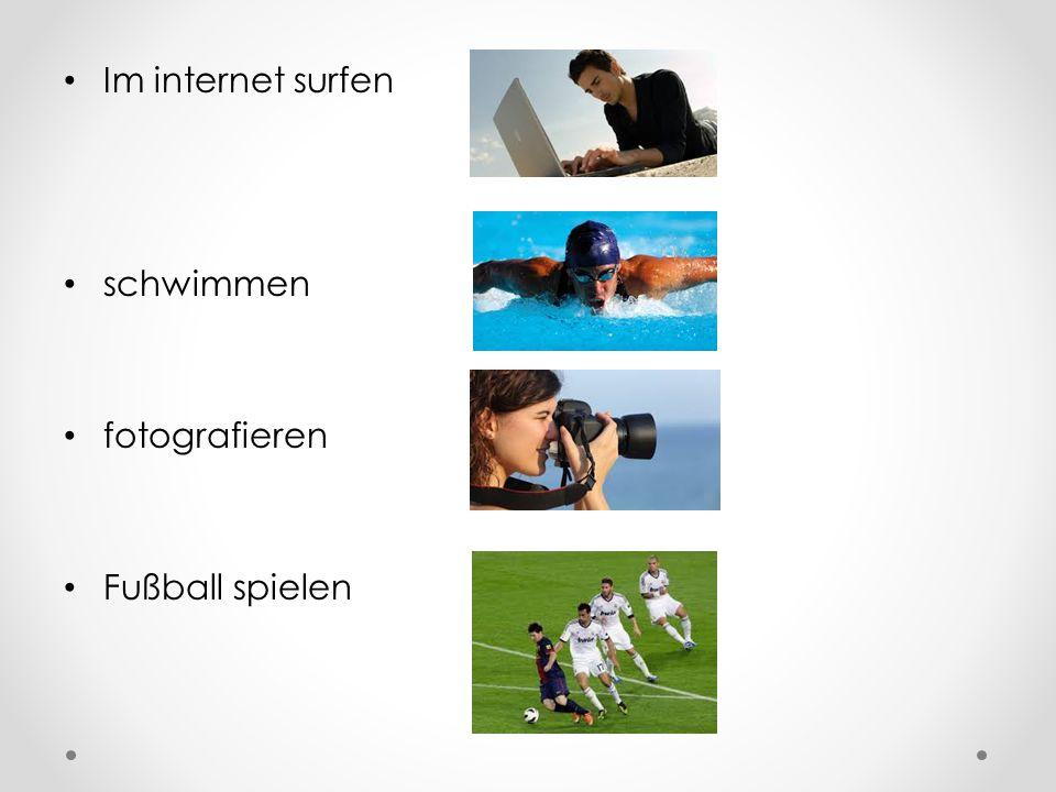 Im internet surfen schwimmen fotografieren Fußball spielen