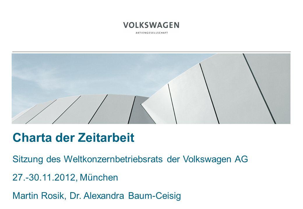 BILD Charta der Zeitarbeit Sitzung des Weltkonzernbetriebsrats der Volkswagen AG 27.-30.11.2012, München Martin Rosik, Dr. Alexandra Baum-Ceisig