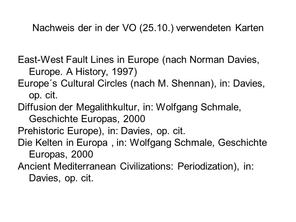 Nachweis der in der VO (25.10.) verwendeten Karten East-West Fault Lines in Europe (nach Norman Davies, Europe.
