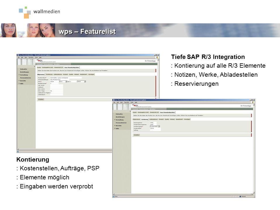 Tiefe SAP R/3 Integration : Kontierung auf alle R/3 Elemente : Notizen, Werke, Abladestellen : Reservierungen Kontierung : Kostenstellen, Aufträge, PS