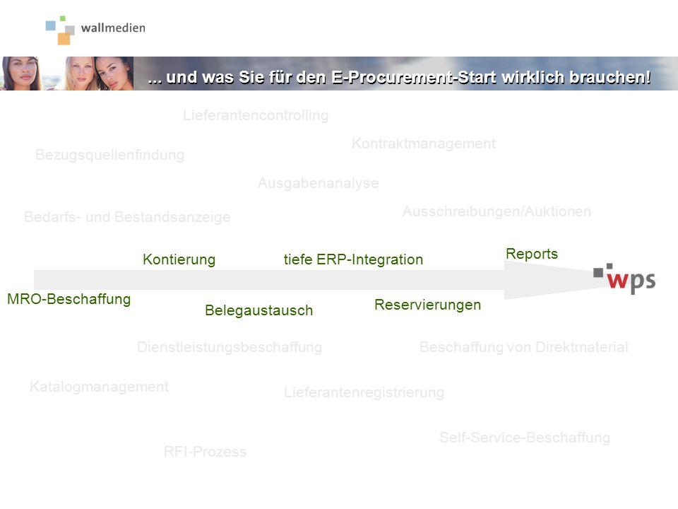 ... und was Sie für den E-Procurement-Start wirklich brauchen! Ausgabenanalyse Kontraktmanagement Katalogmanagement Ausschreibungen/Auktionen Lieferan