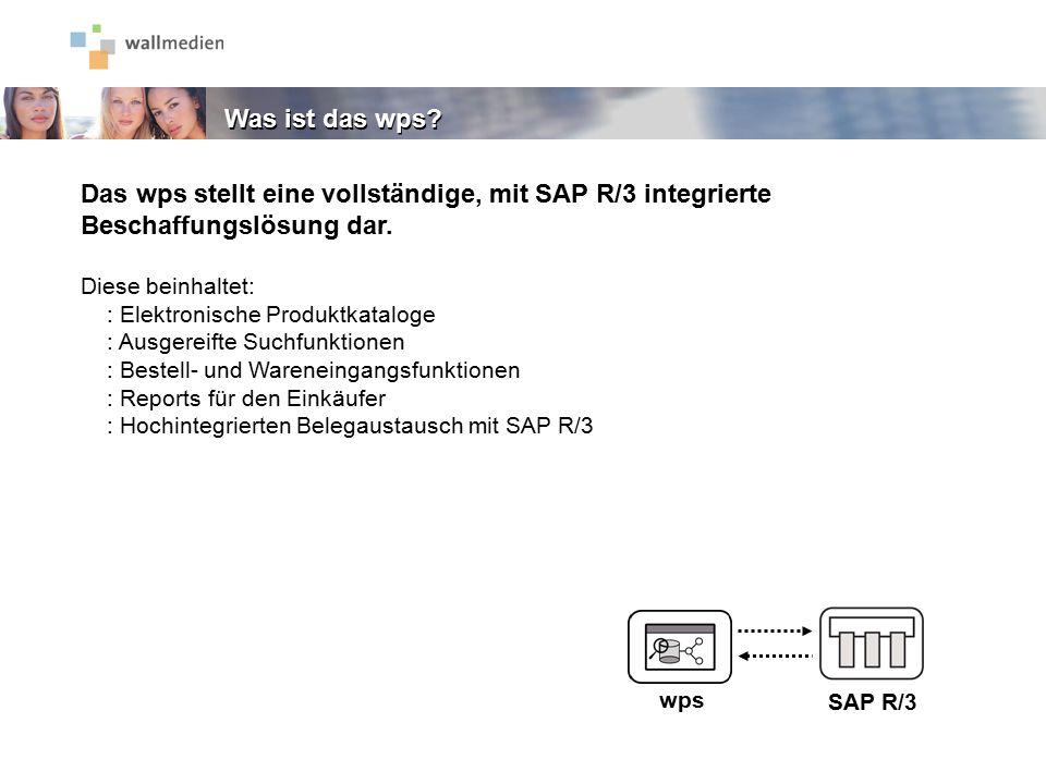 Das wps stellt eine vollständige, mit SAP R/3 integrierte Beschaffungslösung dar. Diese beinhaltet: : Elektronische Produktkataloge : Ausgereifte Such