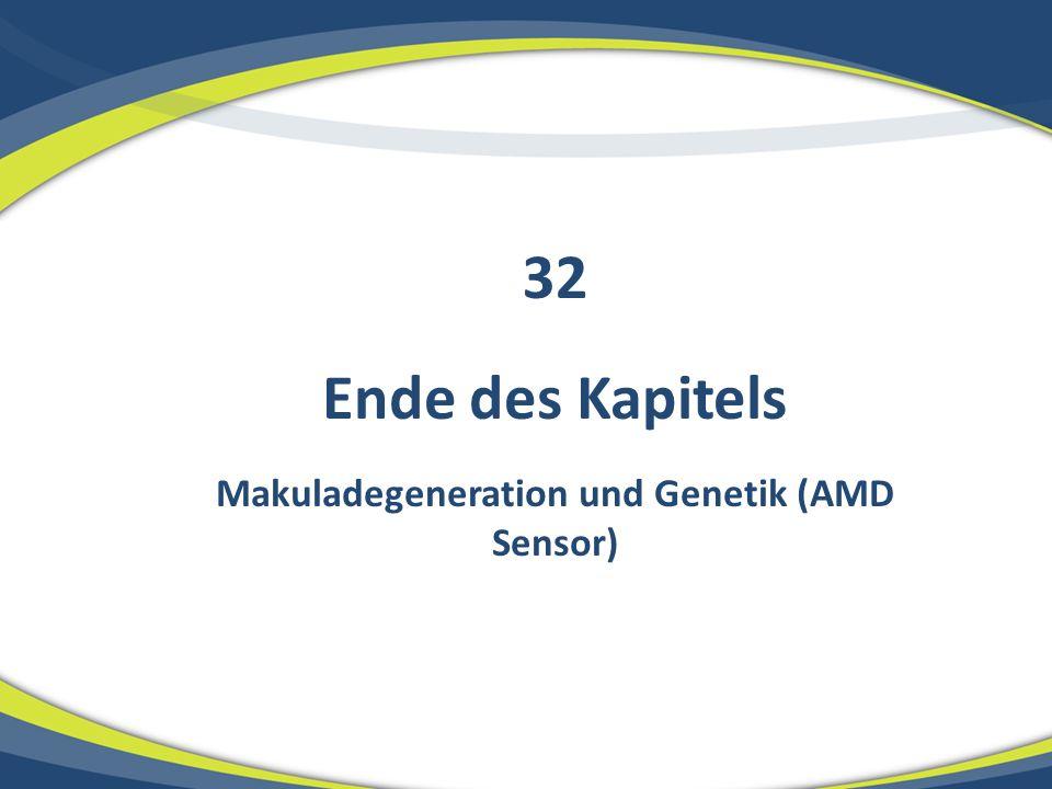 Ende des Kapitels Makuladegeneration und Genetik (AMD Sensor) 32