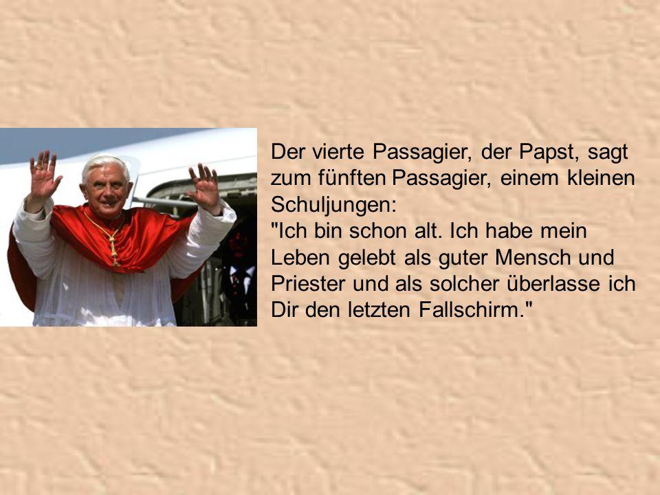 Der dritte Passagier, Alfred Gusenbauer, sagt: Ich bin der neue Bundeskanzler der Republik Österreich.