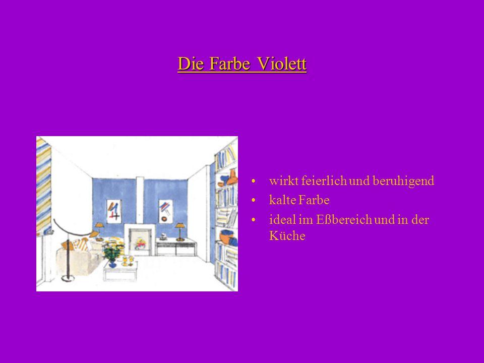 Die Farbe Violett wirkt feierlich und beruhigend kalte Farbe ideal im Eßbereich und in der Küche