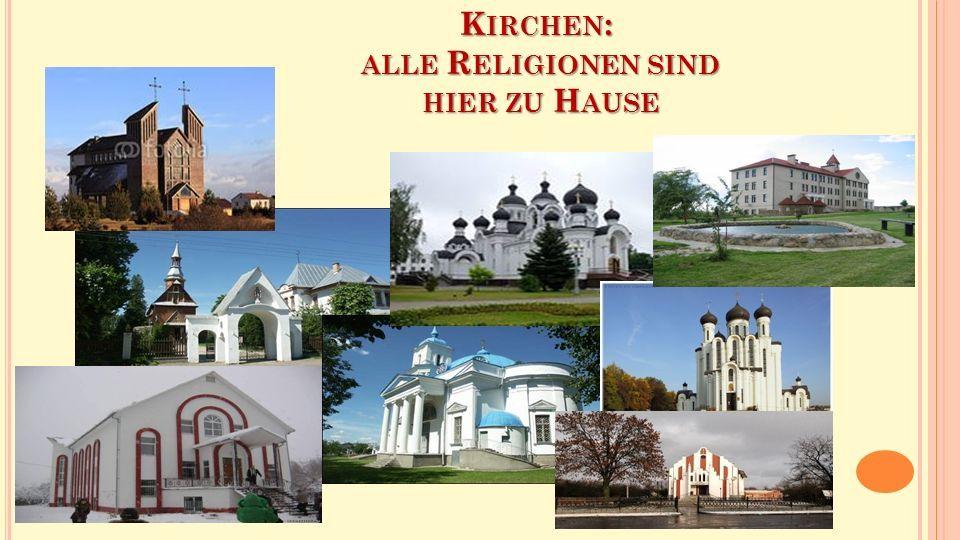 K IRCHEN : ALLE R ELIGIONEN SIND HIER ZU H AUSE