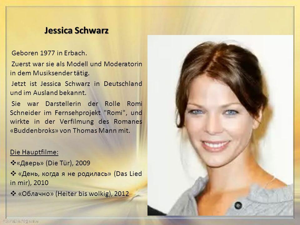 Jessica Schwarz Geboren 1977 in Erbach.