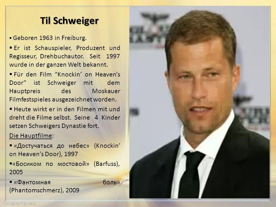 Til Schweiger  Geboren 1963 in Freiburg.