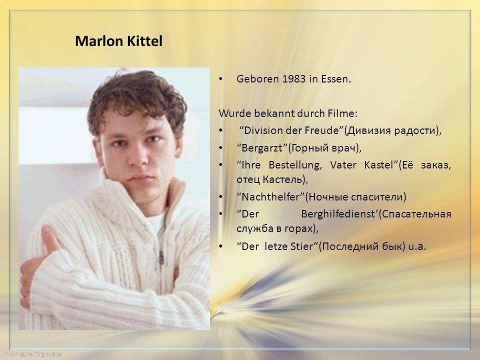 Marlon Kittel Geboren 1983 in Essen.