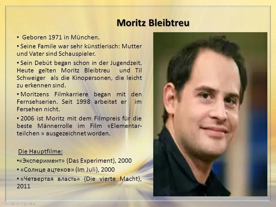 Moritz Bleibtreu Geboren 1971 in München.