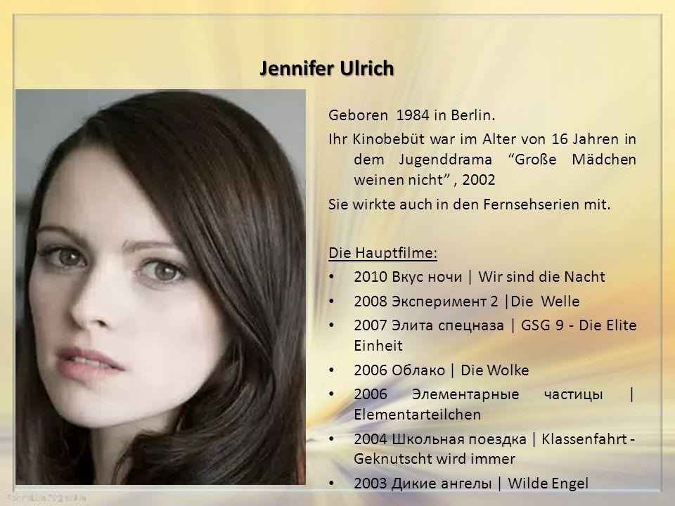 Jennifer Ulrich Geboren 1984 in Berlin.