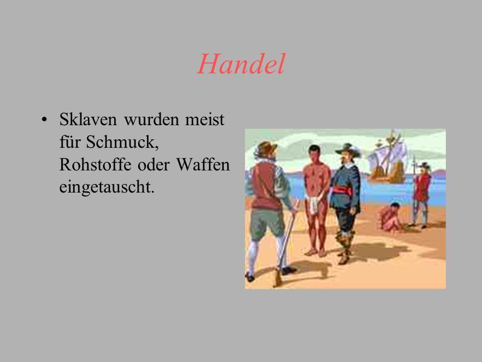 Handel Sklaven wurden meist für Schmuck, Rohstoffe oder Waffen eingetauscht.