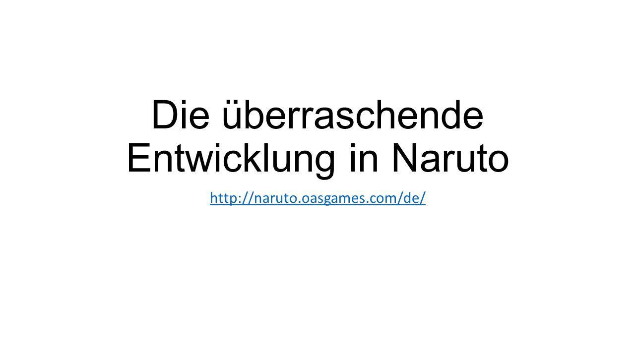 Die überraschende Entwicklung in Naruto http://naruto.oasgames.com/de/