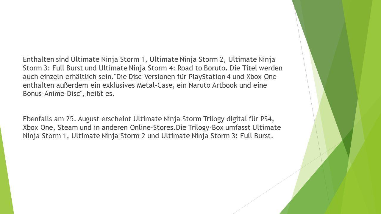 Enthalten sind Ultimate Ninja Storm 1, Ultimate Ninja Storm 2, Ultimate Ninja Storm 3: Full Burst und Ultimate Ninja Storm 4: Road to Boruto.