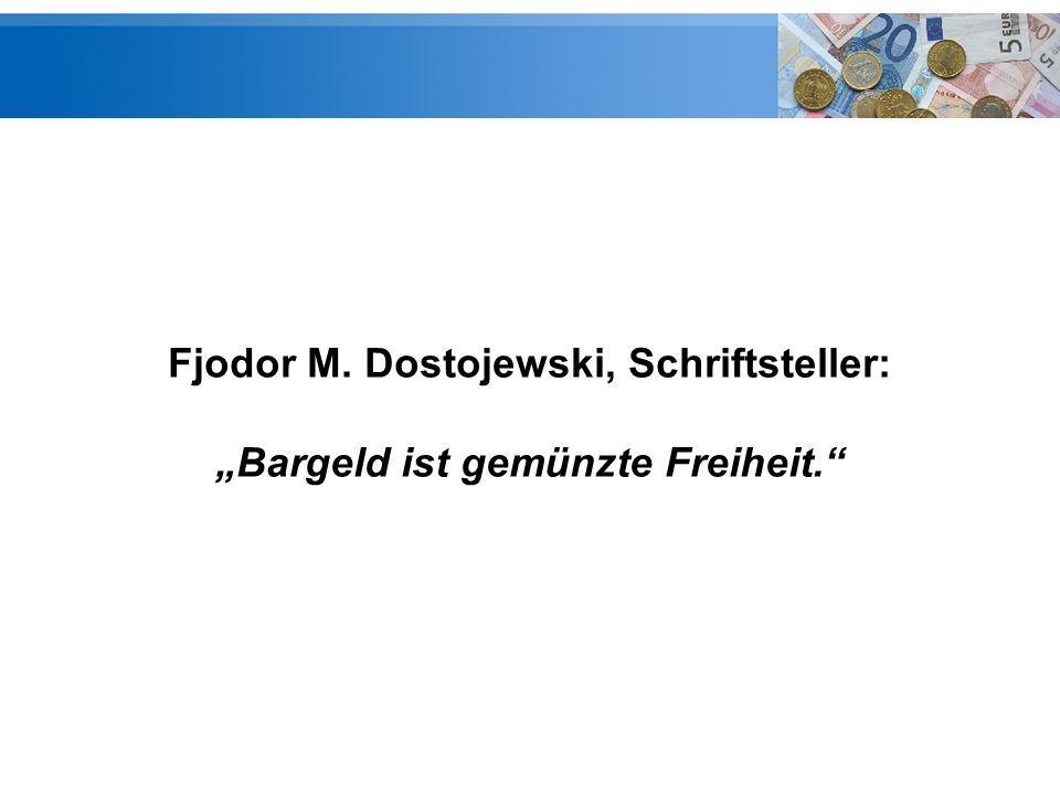 """Fjodor M. Dostojewski, Schriftsteller: """"Bargeld ist gemünzte Freiheit."""