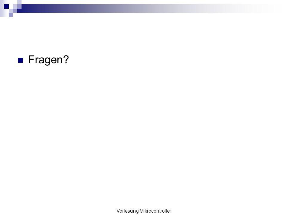 Vorlesung Mikrocontroller Fragen?