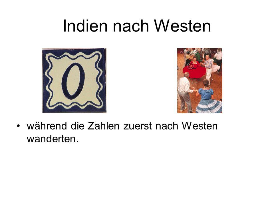 Indien nach Westen während die Zahlen zuerst nach Westen wanderten.